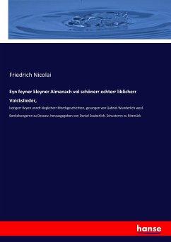 Eyn feyner kleyner Almanach vol schönerr echterr liblicherr Volckslieder, - Nicolai, Friedrich