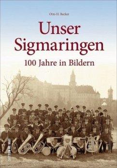 Unser Sigmaringen - Becker, Otto H.