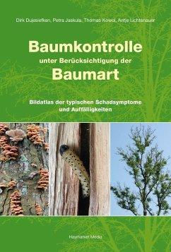 Baumkontrolle unter Berücksichtigung der Baumart - Dujesiefken, Dirk; Jaskula, Petra; Kowol, Thomas; Lichtenauer, Antje