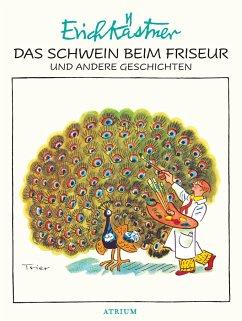 Das Schwein beim Friseur und andere Geschichten - Kästner, Erich