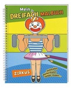 Mein Dreifach Malbuch: Zirkus - Lohr, Stefan