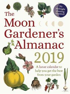 The Moon Gardener's Almanac: A Lunar Calendar to Help You Get the Best from Your Garden: 2019 - Trédoulat, Thérèse
