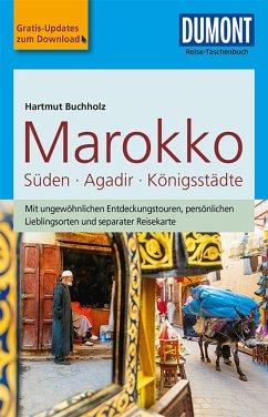 DuMont Reise-Taschenbuch Marokko, Der Süden mit Agadir & den Königsstädten - Buchholz, Hartmut
