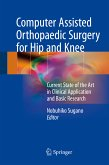 Computer Assisted Orthopaedic Surgery for Hip and Knee (eBook, PDF)