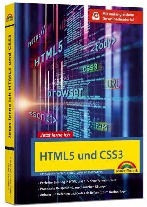HTML5 und CSS3 - Start ohne Vorwissen - mit umfangeichen Download Material von Christian Wenz, Christoph Prevezanos
