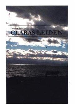 Claras Leiden - Kremm, Caroline