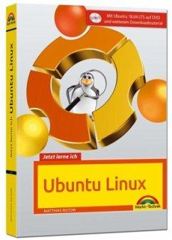 Jetzt lerne ich Ubuntu 18.04 LTS - aktuellste Version Das Komplettpaket für den erfolgreichen Einstieg. Mit vielen Beispielen und Übungen auf DVD - komplett in Farbe gedruckt - Ristow, Matthias