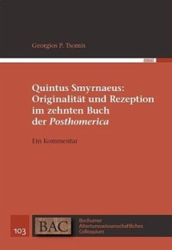 Quintus Smyrnaeus: Originalität und Rezeption im zehnten Buch der