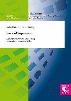 Innovationsprozesse - Müller, Stefan; Kaschny, Martin