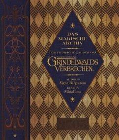 Das magische Archiv (Der filmische Zauber von Phantastische Tierwesen: Grindelwalds Verbrechen) - Bergstrom, Signe