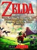 The Legend of Zelda Ocarina of Time, Game, 3D, N64, Gamecube, Rom, Walkthrough, Master Quest, Cheats, Emulator, Guide Unofficial (eBook, ePUB)