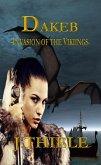 Dakeb Invasion of the Vikings (Dakeb Dragon Warrior Trilogy, #2) (eBook, ePUB)