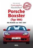 Praxisratgeber Klassikerkauf Porsche Boxster (Typ 986)
