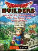 Dragon Quest Builders, Switch, PC, PS4, Multiplayer, Wiki, COD, Tips, Cheats, Game Guide Unofficial (eBook, ePUB)