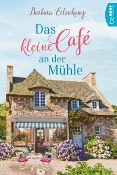 Das kleine Café an der Mühle - Erlenkamp, Barbara