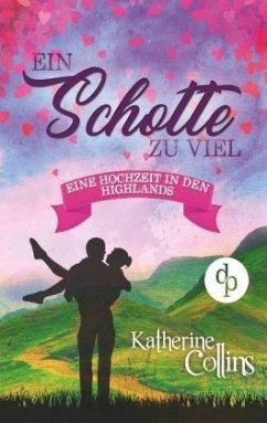 Ein Schotte zu viel (Liebe, Romantik, Chick-lit) - Collins, Katherine