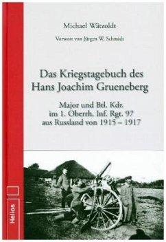 Kriegstagebuch des Hans Joachim Grueneberg - Wätzoldt, Michael
