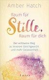 Raum für Stille, Raum für dich (eBook, ePUB)