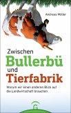 Zwischen Bullerbü und Tierfabrik (eBook, ePUB)