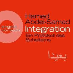 Integration - Ein Protokoll des Scheiterns (Ungekürzte Lesung) (MP3-Download) - Abdel-Samad, Hamed
