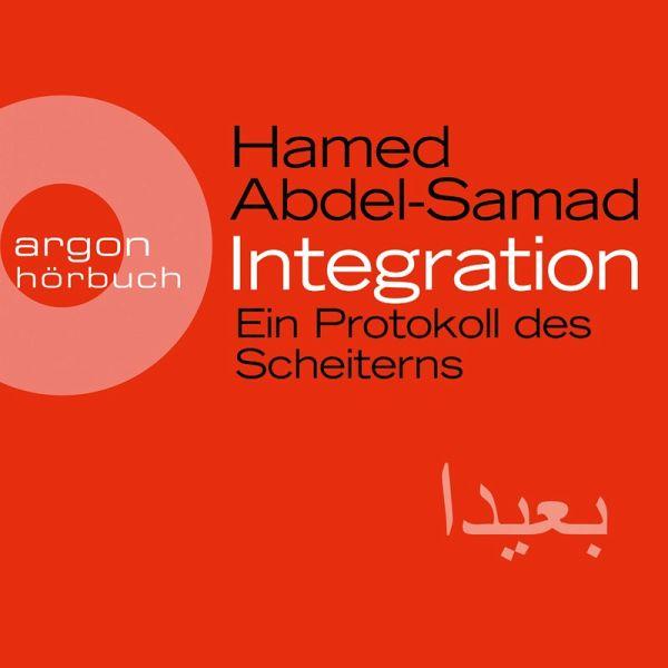 Integration - Ein Protokoll des Scheiterns (Ungekürzte Lesung) (MP3-Download) - Abdel-Samad, Hamed