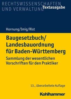 Baugesetzbuch/Landesbauordnung für Baden-Württemberg (eBook, ePUB) - Hornung, Volker; Imig, Klaus; Rist, Martin