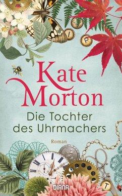 Die Tochter des Uhrmachers (eBook, ePUB) - Morton, Kate