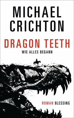 Dragon Teeth ? Wie alles begann (eBook, ePUB)