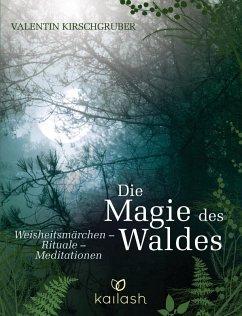 Die Magie des Waldes (eBook, ePUB) - Kirschgruber, Valentin