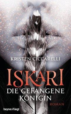 Die gefangene Königin / Iskari Bd.2 (eBook, ePUB) - Ciccarelli, Kristen