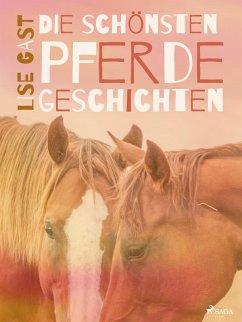 Die schönsten Pferdegeschichten (eBook, ePUB)