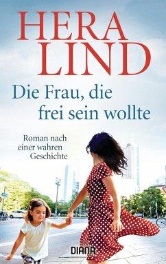 Die Frau, die frei sein wollte (eBook, ePUB) - Lind, Hera