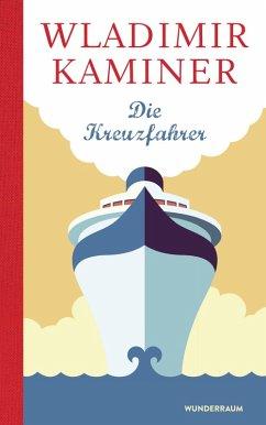 Die Kreuzfahrer (eBook, ePUB) - Kaminer, Wladimir