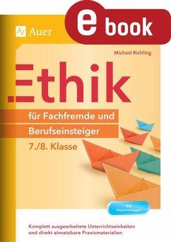 Ethik für Fachfremde und Berufseinsteiger 7-8 (eBook, PDF) - Richling, Michael