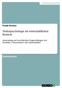 Tiefenpsychologie im wirtschaftlichen Kontext (eBook, PDF) - Pavlon, Frank