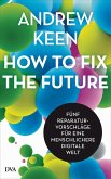 How to fix the future - (eBook, ePUB)