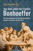 Aus dem Leben der Familie Bonhoeffer (eBook, ePUB)