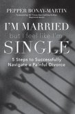 I'm Married But I Feel Like I'm Single (eBook, ePUB)