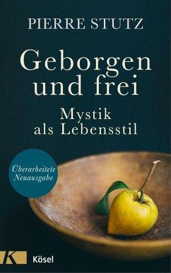 Geborgen und frei (eBook, ePUB) - Stutz, Pierre