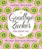 Goodbye Zucker für jeden Tag (eBook, ePUB)