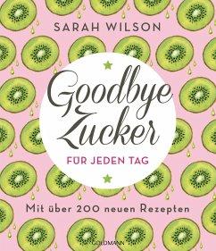 Goodbye Zucker für jeden Tag (eBook, ePUB) - Wilson, Sarah