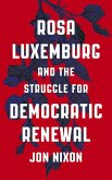 Rosa Luxemburg and the Struggle for Democratic Renewal (eBook, ePUB)