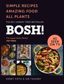BOSH!: Simple Recipes. Amazing Food. All Plants. The highest-selling vegan cookery book of the year (eBook, ePUB)