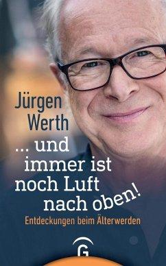 ... und immer ist noch Luft nach oben! (eBook, ePUB) - Werth, Jürgen