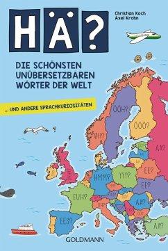 Hä? Die schönsten unübersetzbaren Wörter der Welt (eBook, ePUB) - Krohn, Axel; Koch, Christian