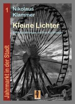 Kleine Lichter (eBook, ePUB) - Klammer, Nikolaus