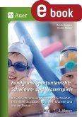Fundgrube Sportunterricht Schwimm- & Wasserspiele (eBook, PDF)