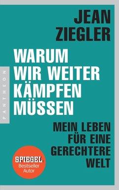 Warum wir weiter kämpfen müssen (eBook, ePUB) - Ziegler, Jean