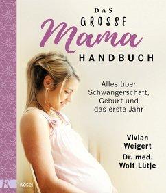Das große Mama-Handbuch (eBook, ePUB) - Weigert, Vivian; Lütje, Wolf