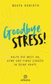 Goodbye Stress! (eBook, ePUB)